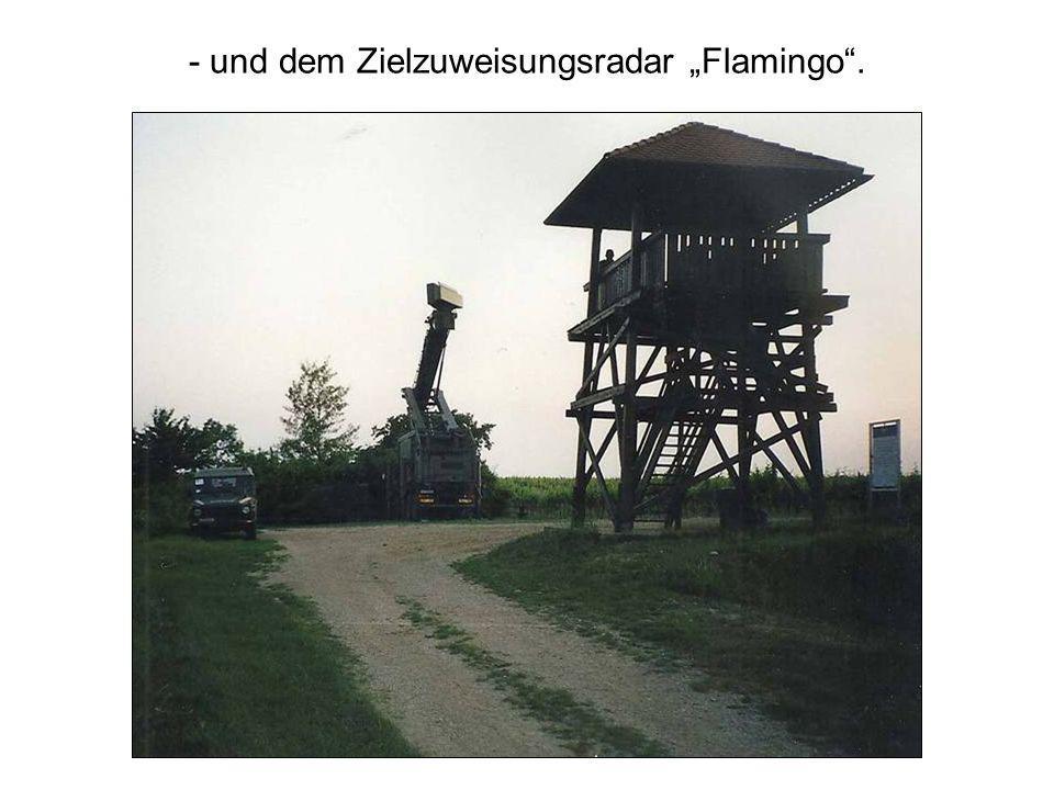 """- und dem Zielzuweisungsradar """"Flamingo ."""