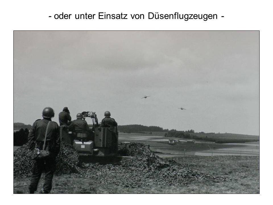 - oder unter Einsatz von Düsenflugzeugen -
