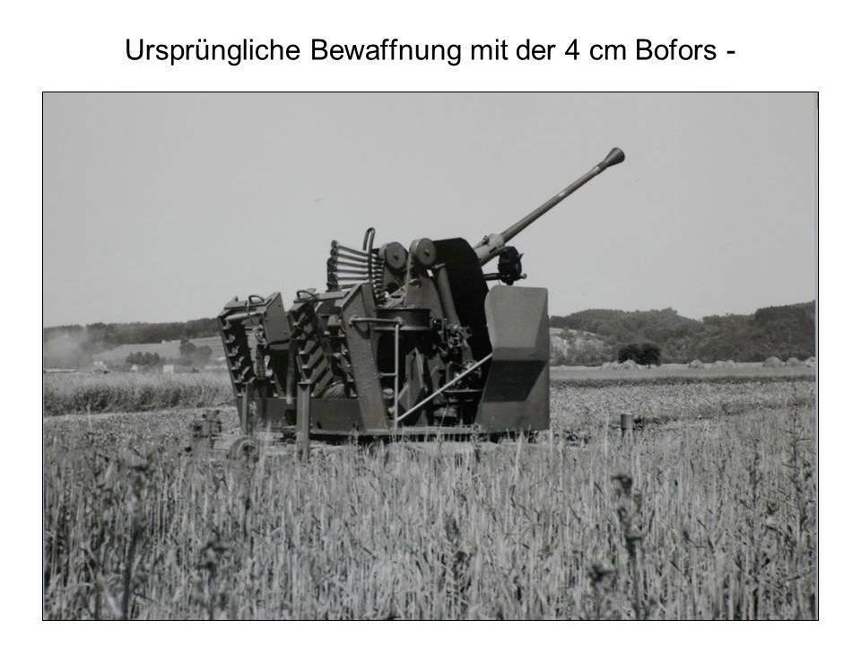 Ursprüngliche Bewaffnung mit der 4 cm Bofors -