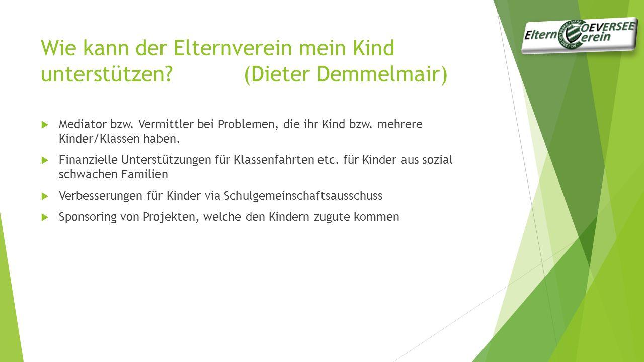 Wie kann der Elternverein mein Kind unterstützen (Dieter Demmelmair)