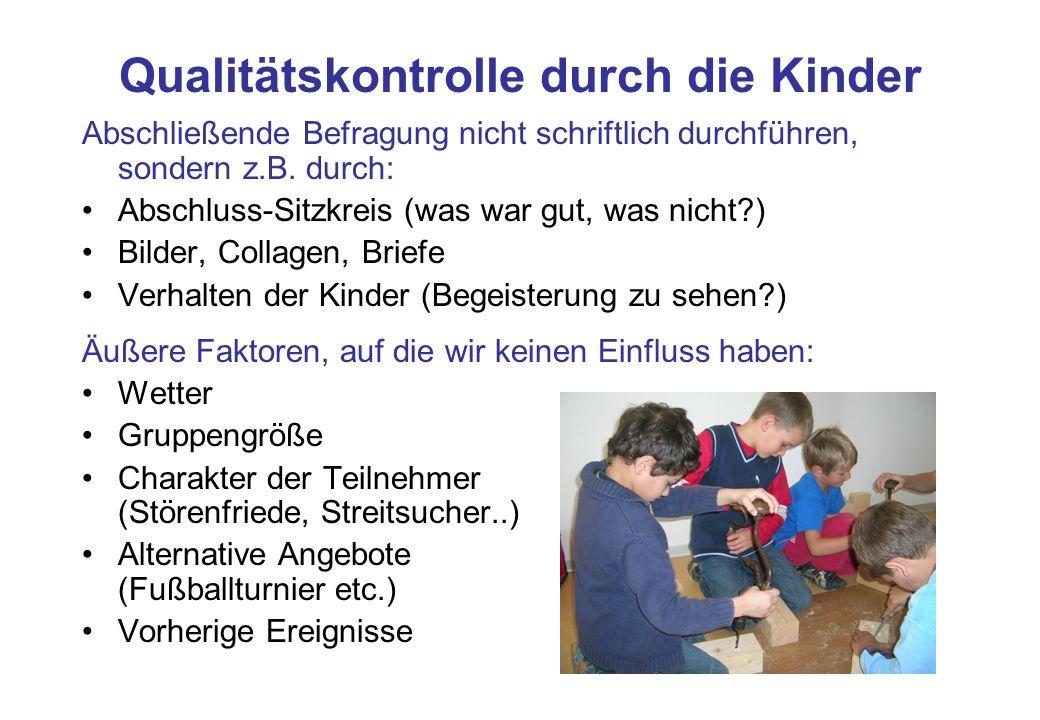Qualitätskontrolle durch die Kinder