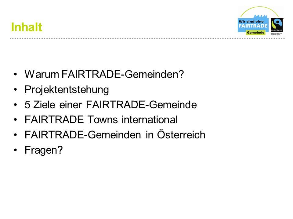 Inhalt Warum FAIRTRADE-Gemeinden Projektentstehung