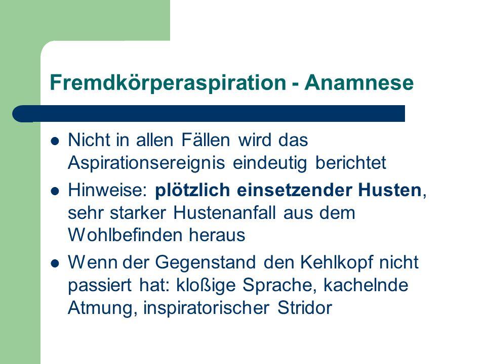Fremdkörperaspiration - Anamnese