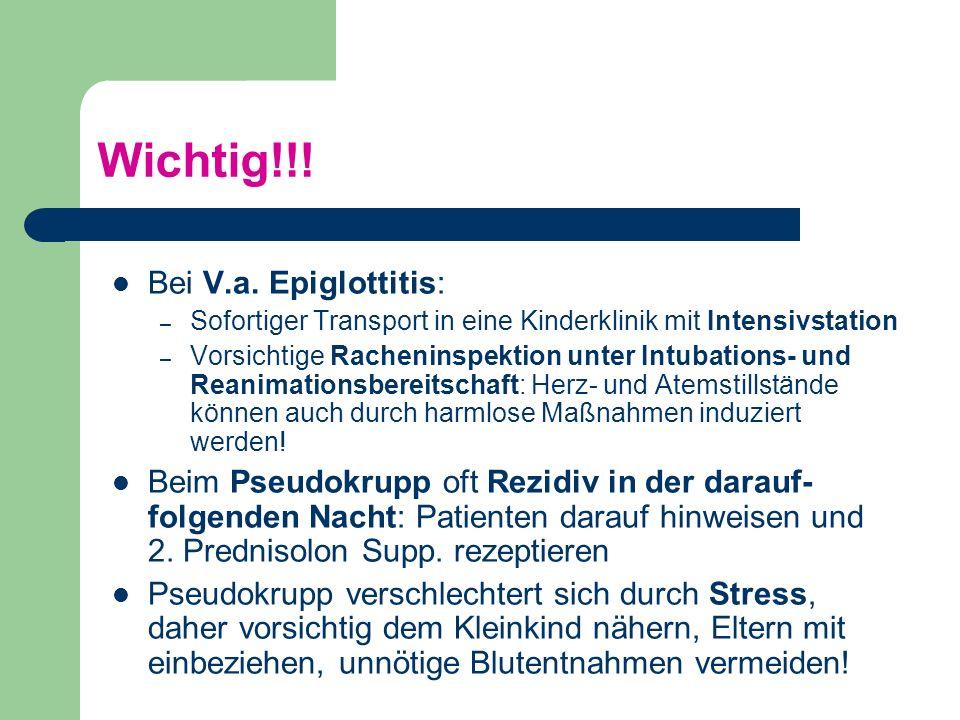 Wichtig!!! Bei V.a. Epiglottitis: