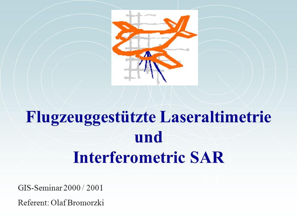 Flugzeuggestützte Laseraltimetrie und Interferometric SAR
