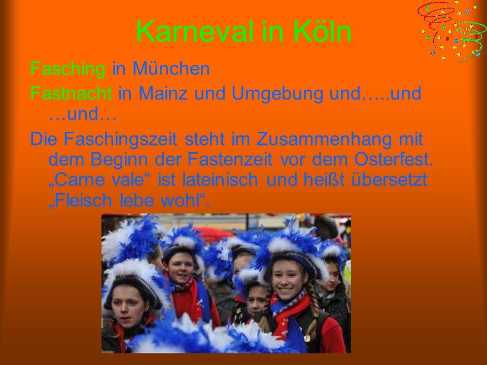 Karneval in Köln Fasching in München