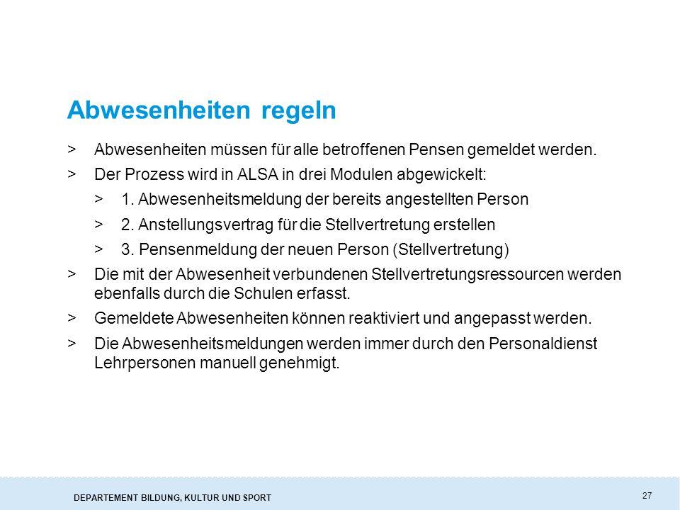 Abwesenheiten regeln Abwesenheiten müssen für alle betroffenen Pensen gemeldet werden. Der Prozess wird in ALSA in drei Modulen abgewickelt: