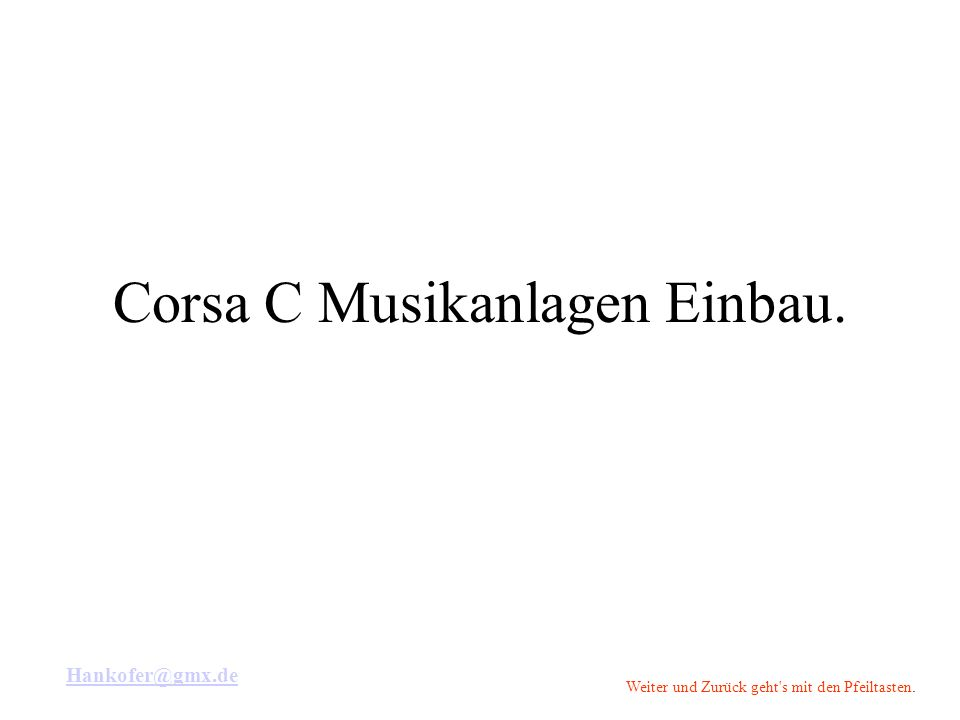 Corsa C Musikanlagen Einbau.