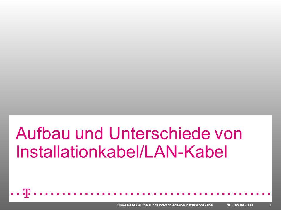 Aufbau und Unterschiede von Installationkabel/LAN-Kabel