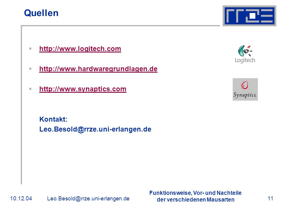 Quellen http://www.logitech.com http://www.hardwaregrundlagen.de