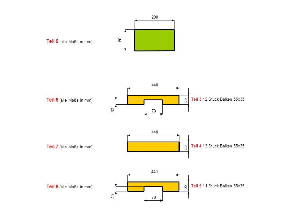 Teil 5 (alle Maße in mm) Teil 6 (alle Maße in mm)