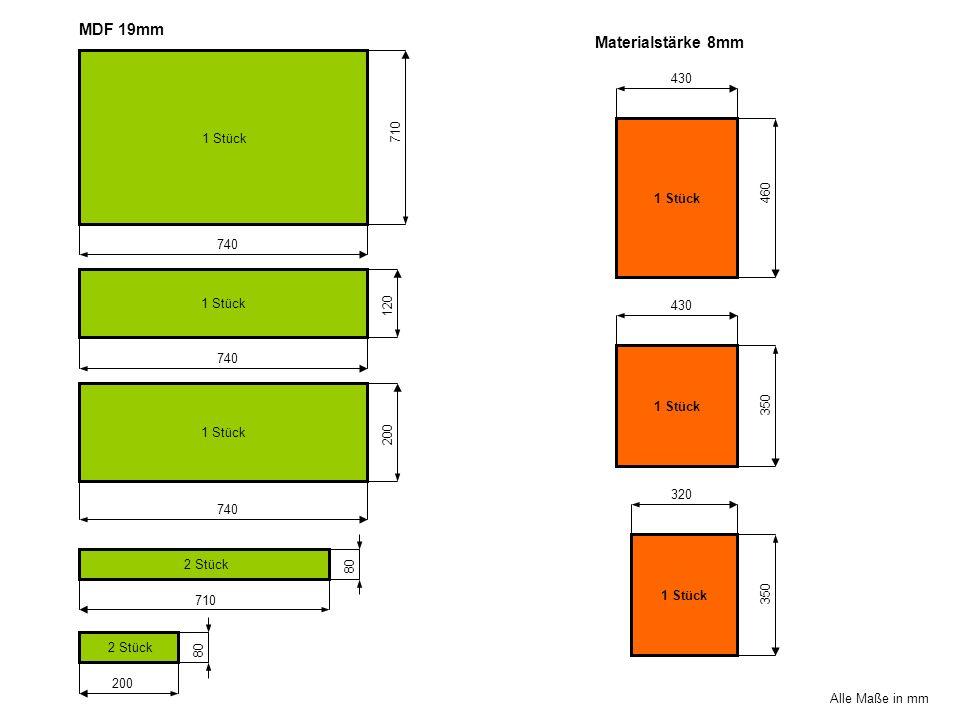 MDF 19mm Materialstärke 8mm 430 710 1 Stück 1 Stück 460 740 1 Stück