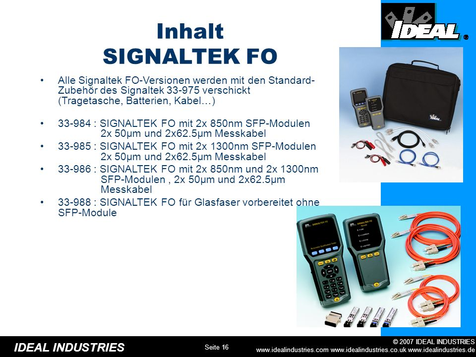 Inhalt SIGNALTEK FO. Alle Signaltek FO-Versionen werden mit den Standard- Zubehör des Signaltek 33-975 verschickt (Tragetasche, Batterien, Kabel…)