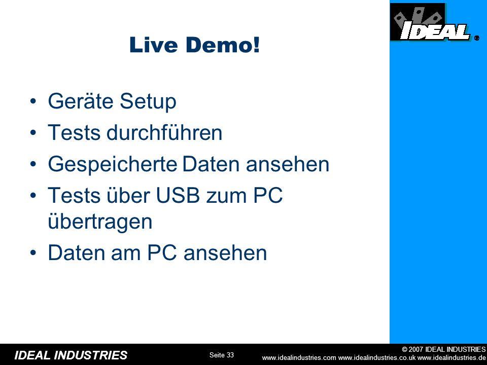 Live Demo! Geräte Setup. Tests durchführen. Gespeicherte Daten ansehen. Tests über USB zum PC übertragen.