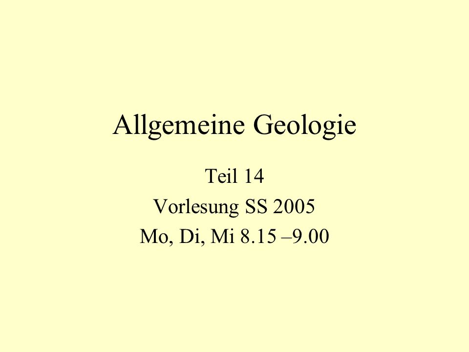 Teil 14 Vorlesung SS 2005 Mo, Di, Mi 8.15 –9.00