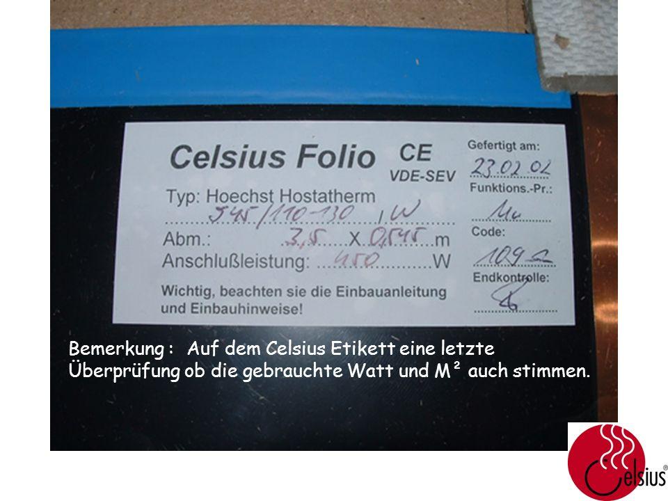Bemerkung : Auf dem Celsius Etikett eine letzte Überprüfung ob die gebrauchte Watt und M² auch stimmen.