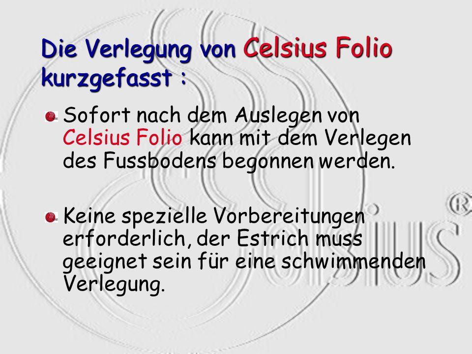 Die Verlegung von Celsius Folio kurzgefasst :