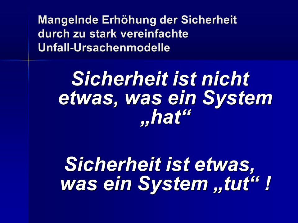 """Sicherheit ist nicht etwas, was ein System """"hat"""