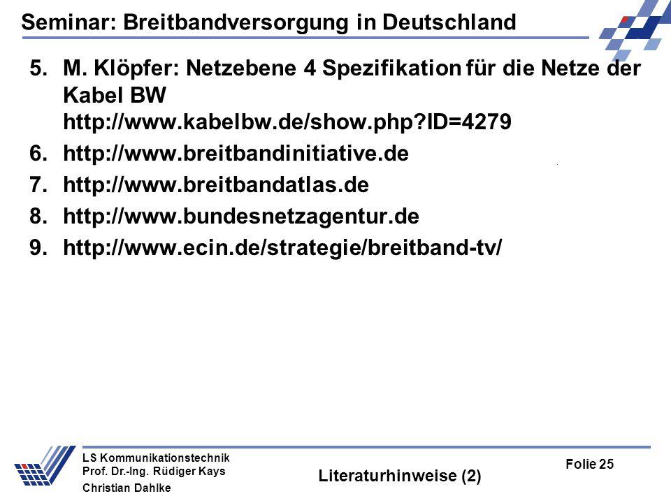 M. Klöpfer: Netzebene 4 Spezifikation für die Netze der Kabel BW http://www.kabelbw.de/show.php ID=4279