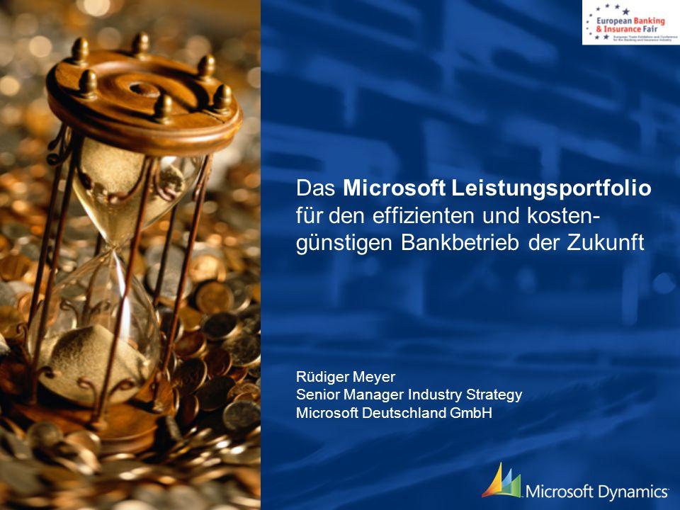 Das Microsoft Leistungsportfolio für den effizienten und kosten- günstigen Bankbetrieb der Zukunft