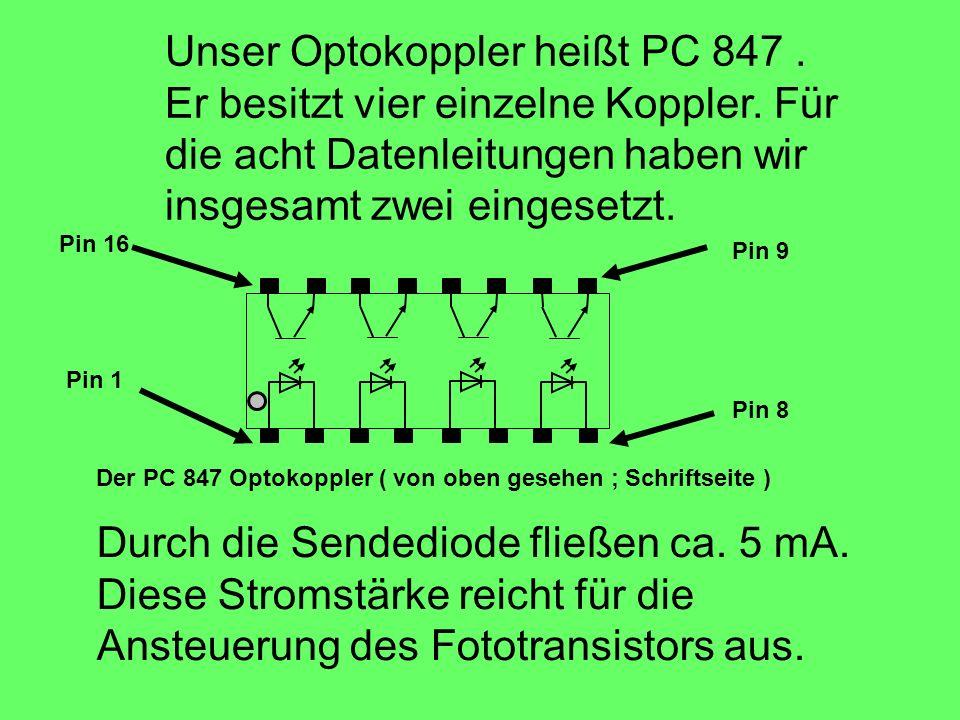 Unser Optokoppler heißt PC 847. Er besitzt vier einzelne Koppler