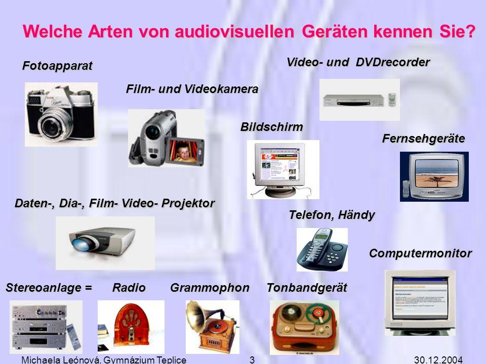 Welche Arten von audiovisuellen Geräten kennen Sie