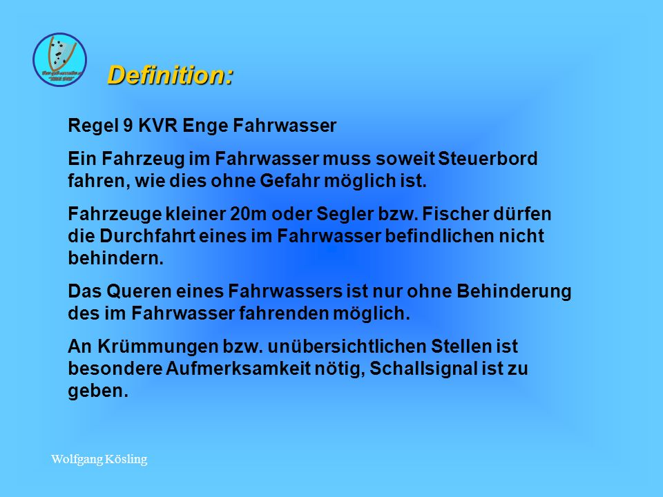 Definition: Regel 9 KVR Enge Fahrwasser