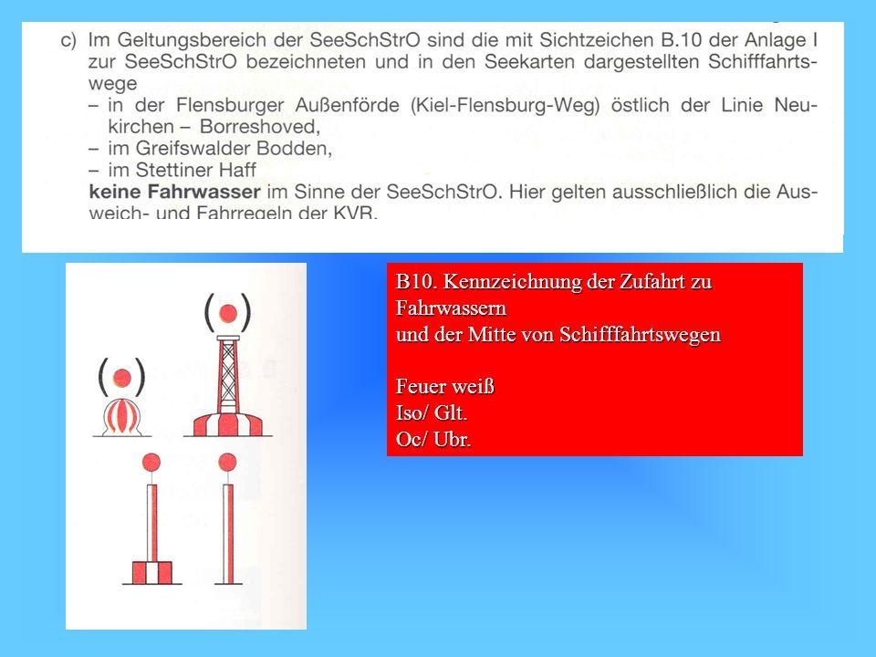B10. Kennzeichnung der Zufahrt zu Fahrwassern