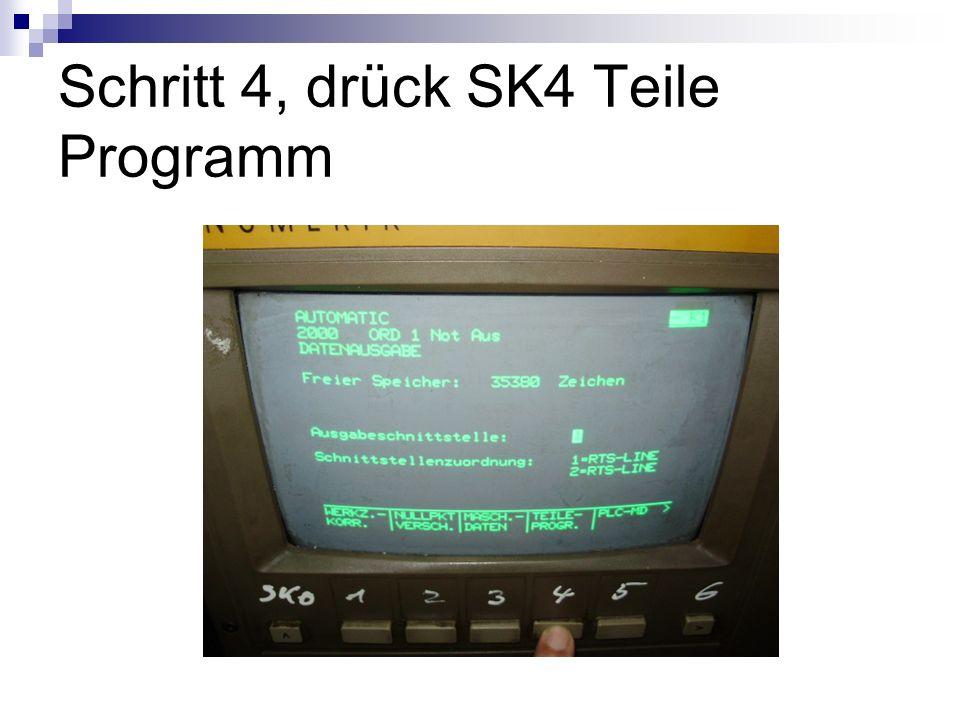 Schritt 4, drück SK4 Teile Programm