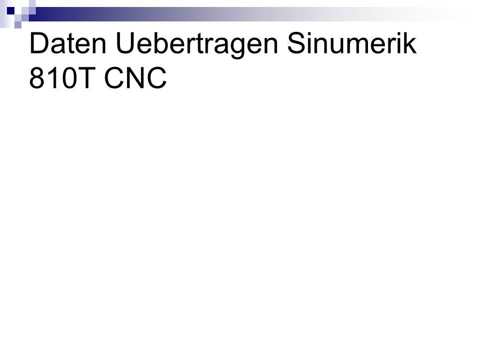 Daten Uebertragen Sinumerik 810T CNC