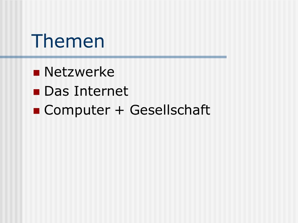 Themen Netzwerke Das Internet Computer + Gesellschaft