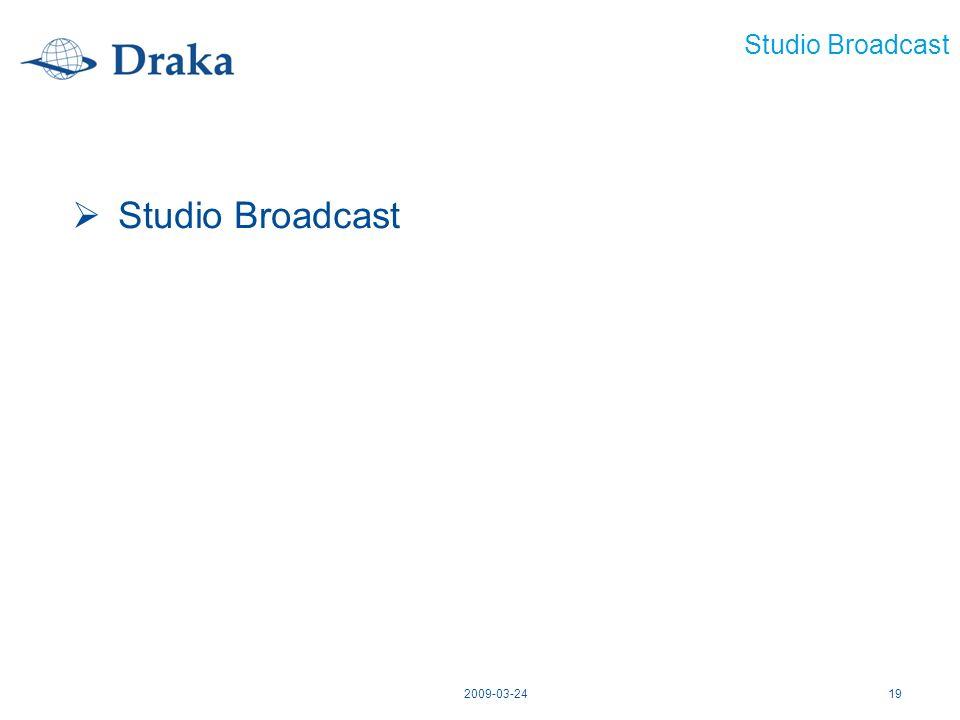 Studio Broadcast Studio Broadcast 2009-03-24