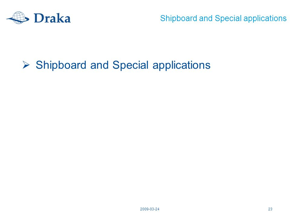 Shipboard and Special applications