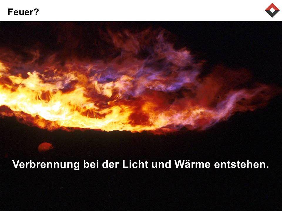 Verbrennung bei der Licht und Wärme entstehen.