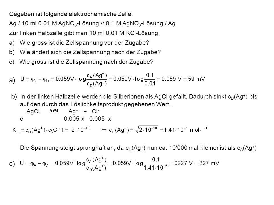 Gegeben ist folgende elektrochemische Zelle: