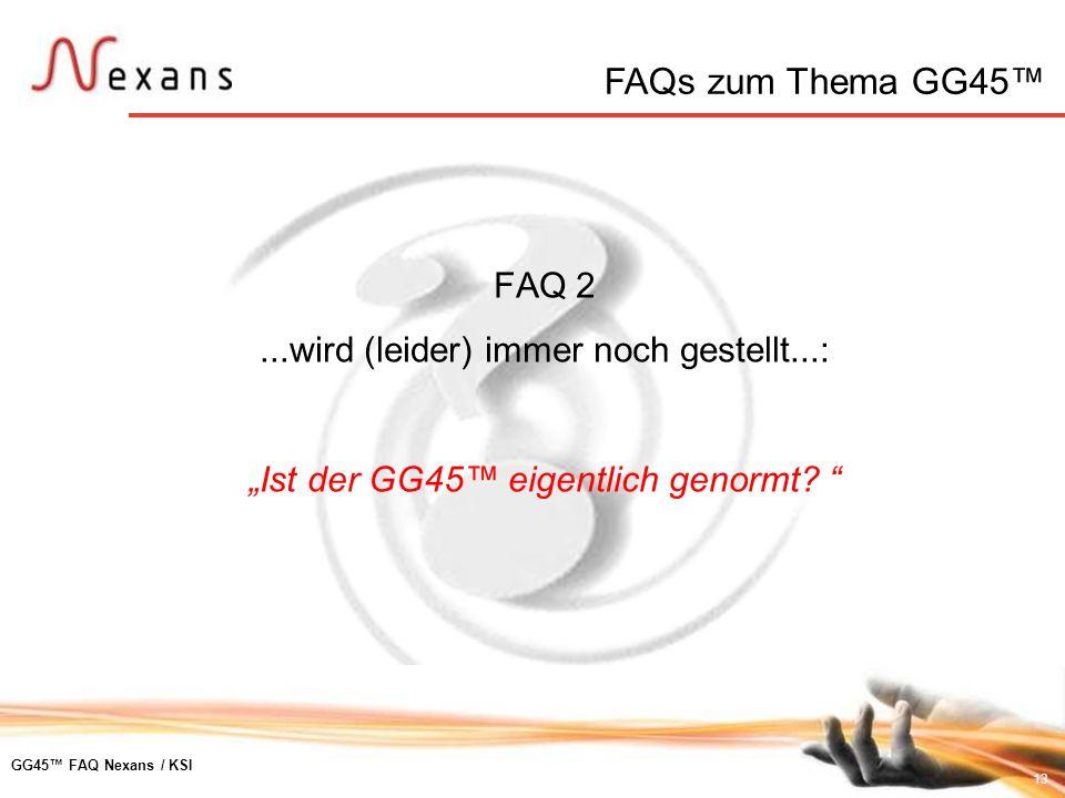 FAQs zum Thema GG45™ FAQ 2 ...wird (leider) immer noch gestellt...: