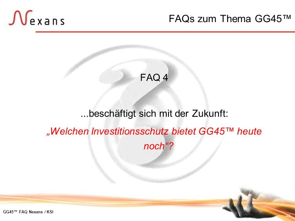 FAQs zum Thema GG45™ FAQ 4 ...beschäftigt sich mit der Zukunft: