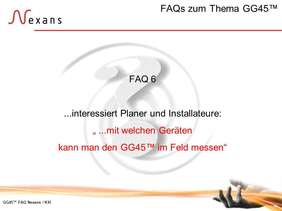 FAQs zum Thema GG45™ FAQ 6 ...interessiert Planer und Installateure: