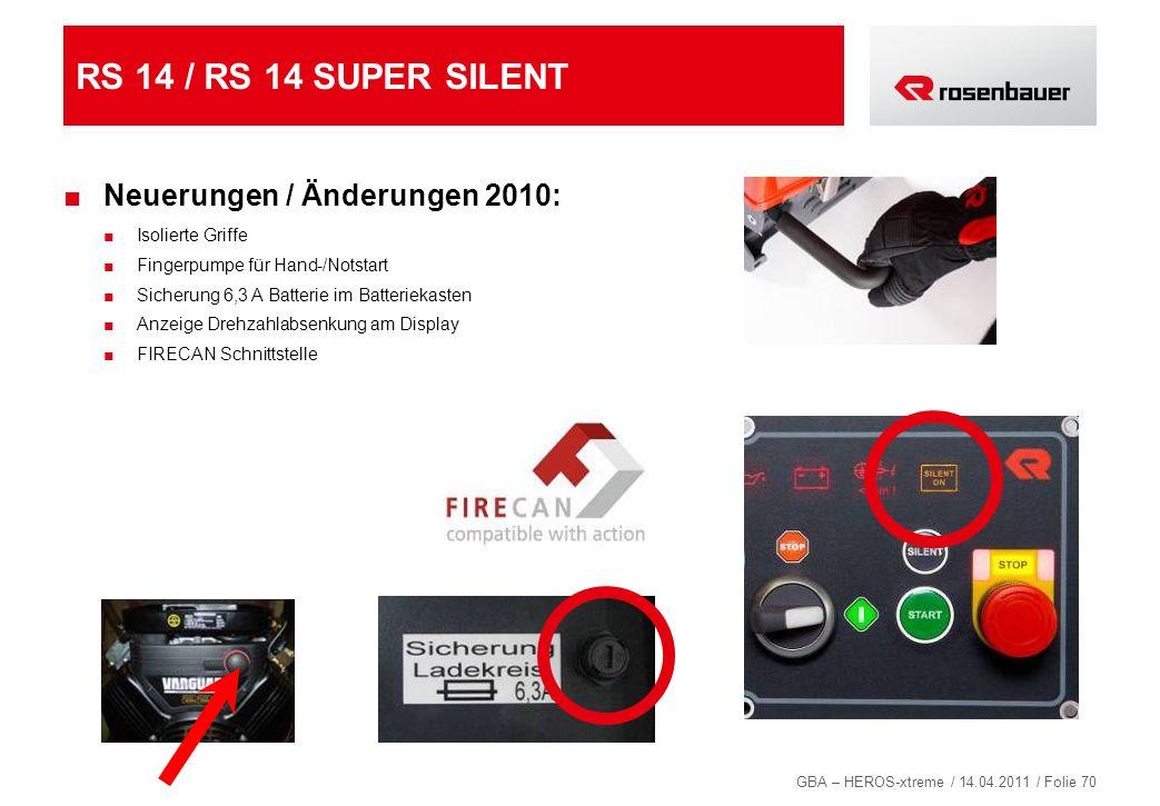RS 14 / RS 14 SUPER SILENT Neuerungen / Änderungen 2010: 70