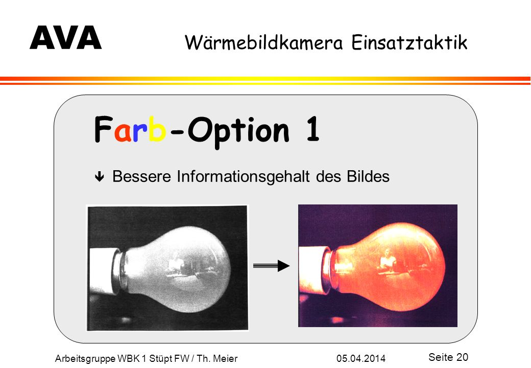 Farb-Option 1 Bessere Informationsgehalt des Bildes