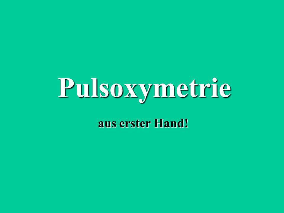 Pulsoxymetrie aus erster Hand!
