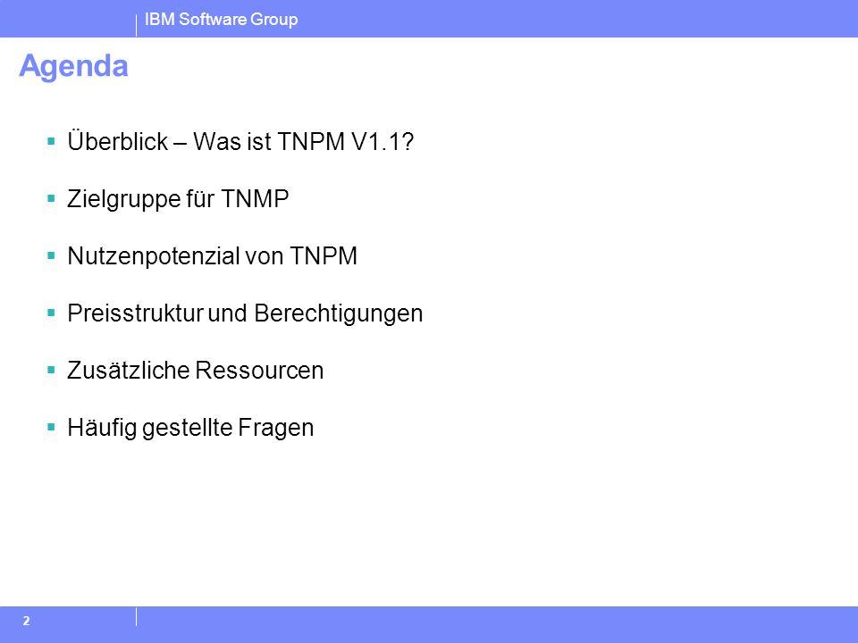 Agenda Überblick – Was ist TNPM V1.1 Zielgruppe für TNMP