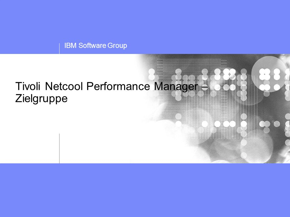 Tivoli Netcool Performance Manager – Zielgruppe