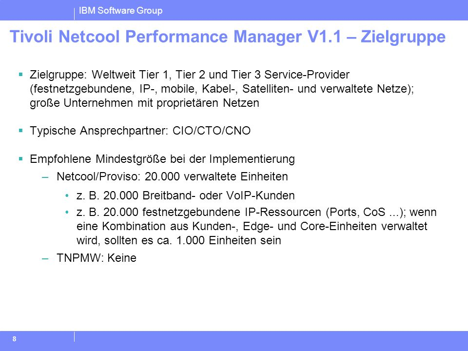 Tivoli Netcool Performance Manager V1.1 – Zielgruppe
