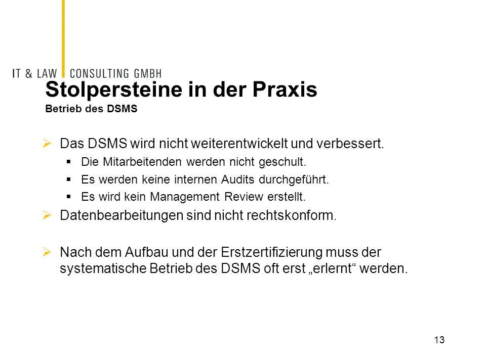 Stolpersteine in der Praxis Betrieb des DSMS