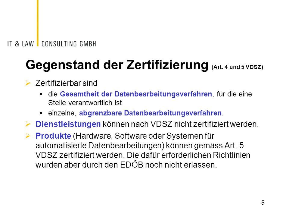 Gegenstand der Zertifizierung (Art. 4 und 5 VDSZ)