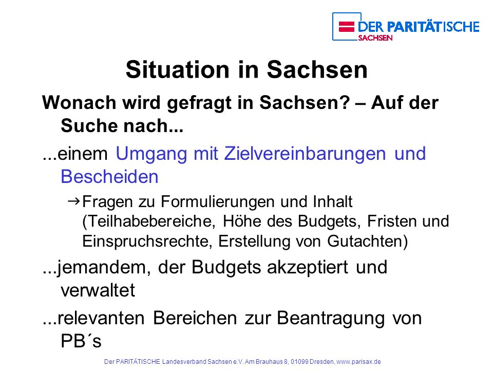 Situation in Sachsen Wonach wird gefragt in Sachsen – Auf der Suche nach... ...einem Umgang mit Zielvereinbarungen und Bescheiden.