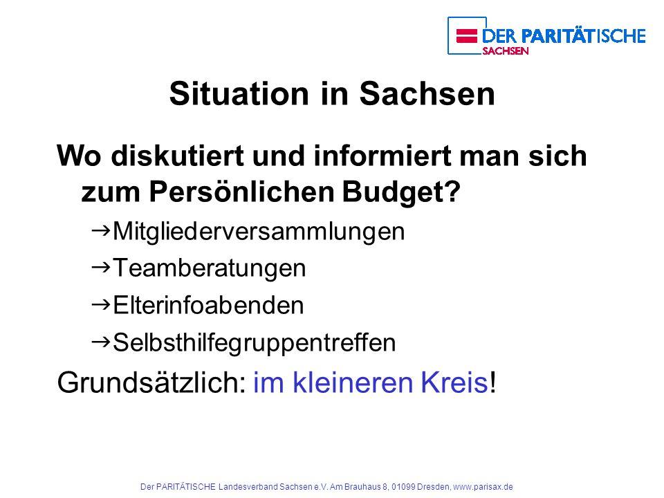 Situation in Sachsen Wo diskutiert und informiert man sich zum Persönlichen Budget Mitgliederversammlungen.