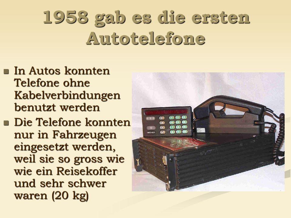 1958 gab es die ersten Autotelefone