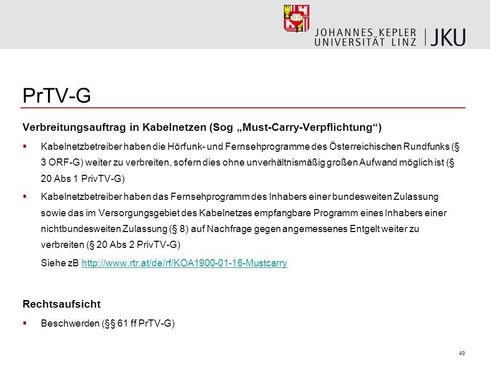 """PrTV-G Verbreitungsauftrag in Kabelnetzen (Sog """"Must-Carry-Verpflichtung )"""